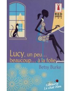 lucy-un-peu-beaucoup-a-la-folie-betsy-burke